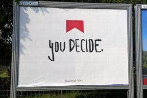 You decide – hoffentlich gegen die großen Tabakkonzerne, lieber für eine Ökovariante.